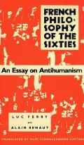 French Philosophy Of The Sixties An Essa