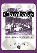 Clambake A History & Celebration Of An A