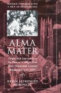 Alma Mater: Design and Experience in the Women's Colleges from Their Nineteenth-Century Beginnings to the 1930s Cover