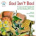 Sad Isn't Bad: A Good-Grief Guidebook for Kids Dealing with Loss (Elf-Help Books for Kids) Cover
