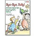 Bye-Bye, Bully!: A Kid's Guide for Dealing with Bullies