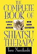 The Complete Book of Shiatsu Therapy: Health and Vitality at Your Fingertips Cover
