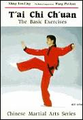 Tai Chi Chuan The Basic Exercises