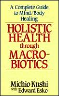 Holistic Health Through Macrobiotics