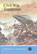 Civil War Tennessee: Battles & Leaders (Tennessee Three Star Books) by Thomas L Connelly