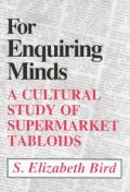 For Enquiring Minds: A Cultural Study Supermarket Tabloids