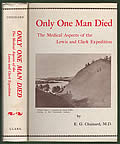 Only One Man Died: The Medical Aspects of the Lewis and Clark Expedition