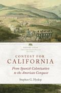 Contest for California: From Spanish Colonization to the American Conquest