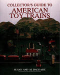 Collectors Guide To American Toy Trains