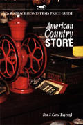 American Country Store: A Wallace-Homestead Price Guide