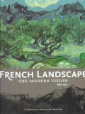 French Landscapes the Modern Vision 1880