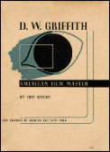 D W Griffith American Film Master