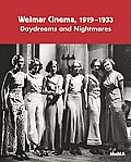 Weimar Cinema, 1919-1933: Daydreams and Nightmares