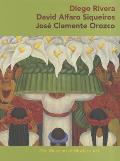 Diego Rivera, David Alfaro Siqueiros, Jose Clemente Orozco