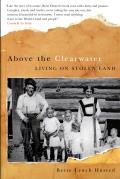 Above the Clearwater: Living on Stolen Land