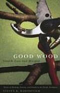 Good Wood: Growth, Loss, and Renewal