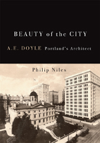 Beauty of the City A E Doyle Portlands Architect