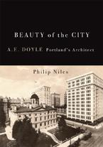 Beauty of the City A E Doyle Portlands Architect