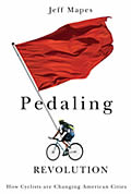 Pedaling Revolution: How Cyclists Are Changing American Cities Cover