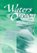 Waters of Oregon A Source Book on Oregons Water & Water Management