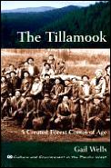 Tillamook A Created Forest Comes of Age