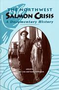 The Northwest Salmon Crisis: A Documentary History