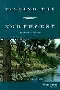Fishing the Northwest: An Angler's Reader (Northwest Readers)