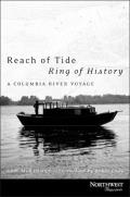 Reach of Tide Ring of History A Columbia River Voyage