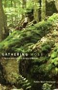 Gathering Moss A Natural & Cultural History of Mosses