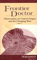 Frontier Doctor Observations on Central Oregon & the Changing West