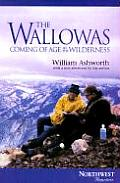 The Wallowas: Coming of Age in the Wilderness (Northwest Reprints) Cover