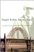 Elegant Arches, Soaring Spans: C.B. McCullough, Oregon's Master Bridge Builder