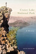 Crater Lake National Park: A History by Rick Harmon