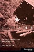 Illahe The Story of Settlement in the Rogue River Canyon