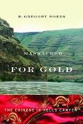 Massacred for Gold The Chinese in Hells Canyon - Signed Edition