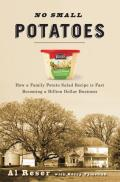 No Small Potatoes: How My Mother's Potato Salad Became My Family's (Almost) Billion Dollar Business