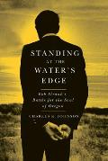 Standing at the Water's Edge: Bob Straub's Battle for the Soul of Oregon Cover