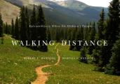 Walking Distance Extraordinary Hikes for Ordinary People