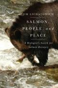 Salmon People & Place A Biologists Search for Salmon Recovery