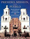 Presidio Mission & Pueblo Spanish Architecture & Urbanism in the United States