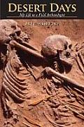 Desert Days My Life as a Field Archaeologist
