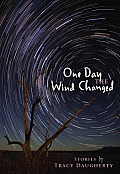 One Day the Wind Changed: Stories Cover