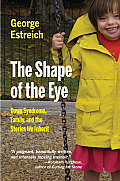 The Shape of the Eye: Down Syndrome, Family, and the Stories We Inherit (Medical Humanities) Cover