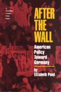 After The Wall American Policy Toward Ge
