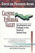 Calming the Ferghana Valley Development & Dialogue in the Heart of Central Asia