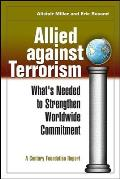 Allied Against Terrorism: What's Needed to Strengthen Worldwide Commitment