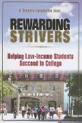 Rewarding Strivers: Helping Low-Income Students Succeed in College (Century Foundation Books) Cover