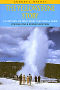 Yellowstone Story A History of Our First National Park