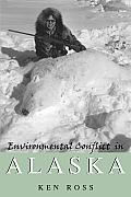 Environmental Conflict in Alaska (01 Edition) Cover