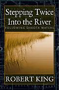 Stepping Twice Into the River: Following Dakota Waters